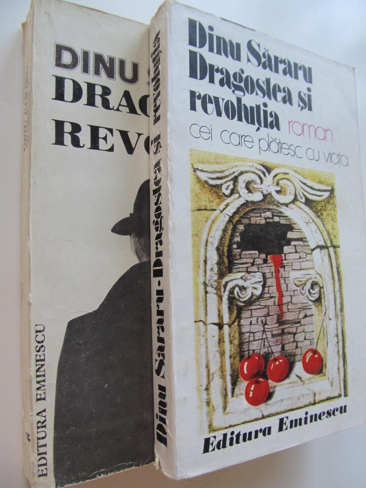 Dragostea si revolutia (2 vol.) - Dinu Sararu | Detalii carte
