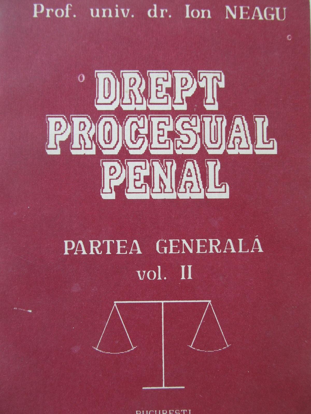 Drept procesual penal - Partea generala (vol. II) - Ion Neagu   Detalii carte