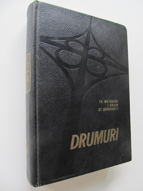 Drumuri - Tr. Matasaru , I. Craus , St. Dorobantu | Detalii carte