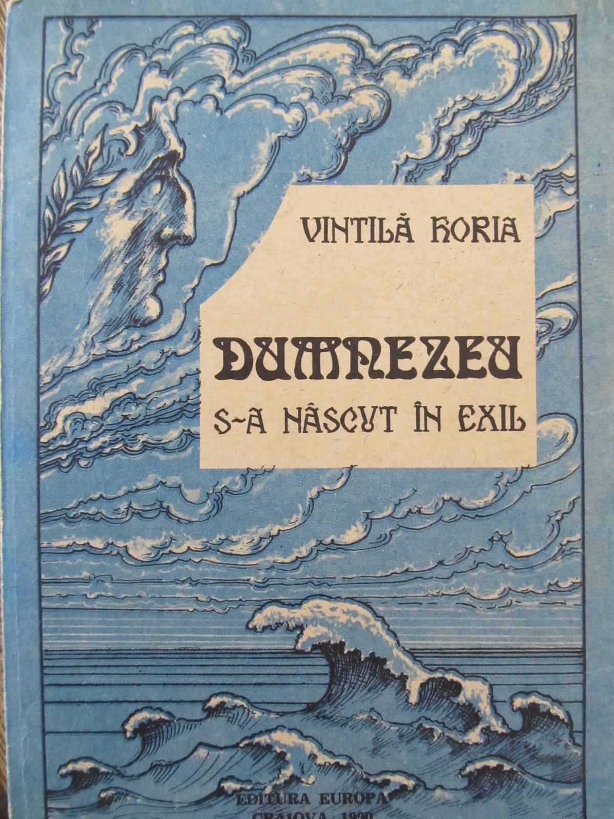 Dumnezeu s-a nascut in exil [1] - Vintila Horia | Detalii carte