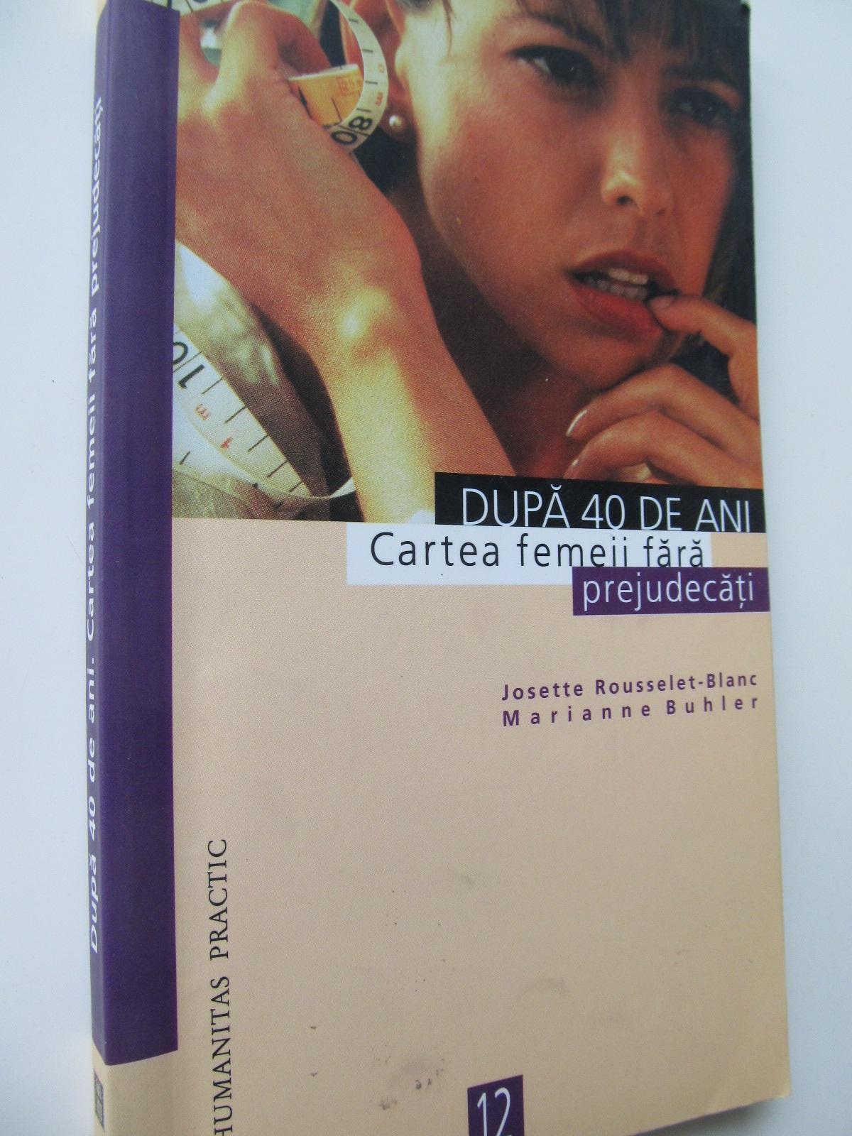Dupa 40 de ani Cartea femeii fara prejudecati - Josette Rousselet Blanc | Detalii carte