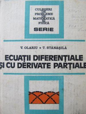 Ecuatii diferentiale si cu derivate partiale - Culegere de probleme [1] - V. Olariu , T. Stanasila | Detalii carte