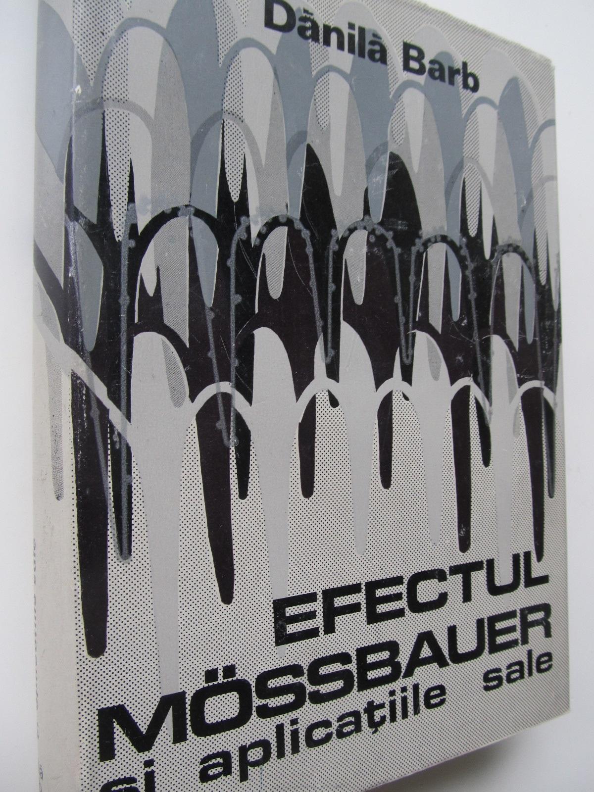 Efectul Mossbauer si aplicatiile sale - Daniloa Barb | Detalii carte