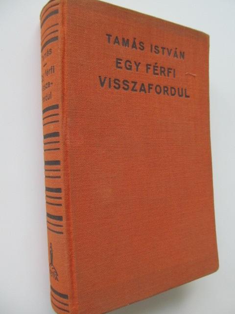 Egy ferfi visszafordul - Tamas Istvan | Detalii carte