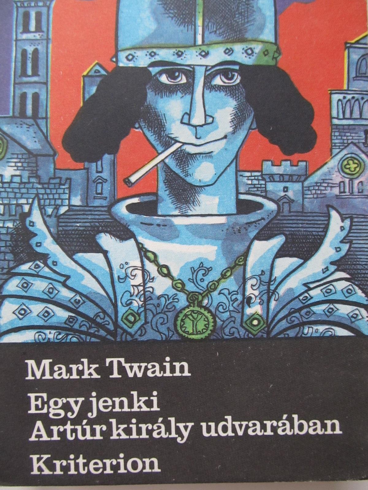 Egy jenki Arthur kiraly udvaraban - Mark Twain | Detalii carte