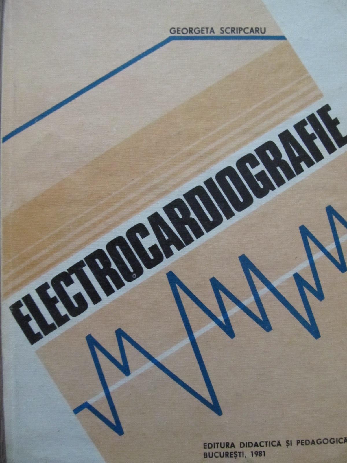 Electrocardiografie - Georgeta Scripcaru | Detalii carte