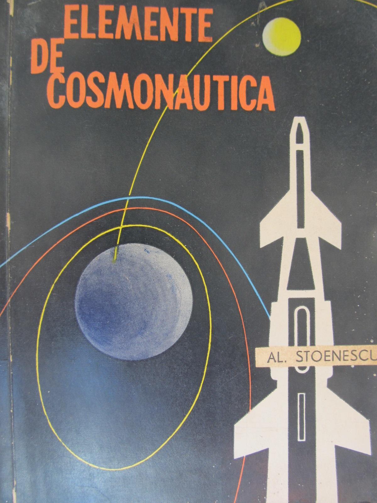 Elemente de cosmonautica - Al. Stoenescu | Detalii carte