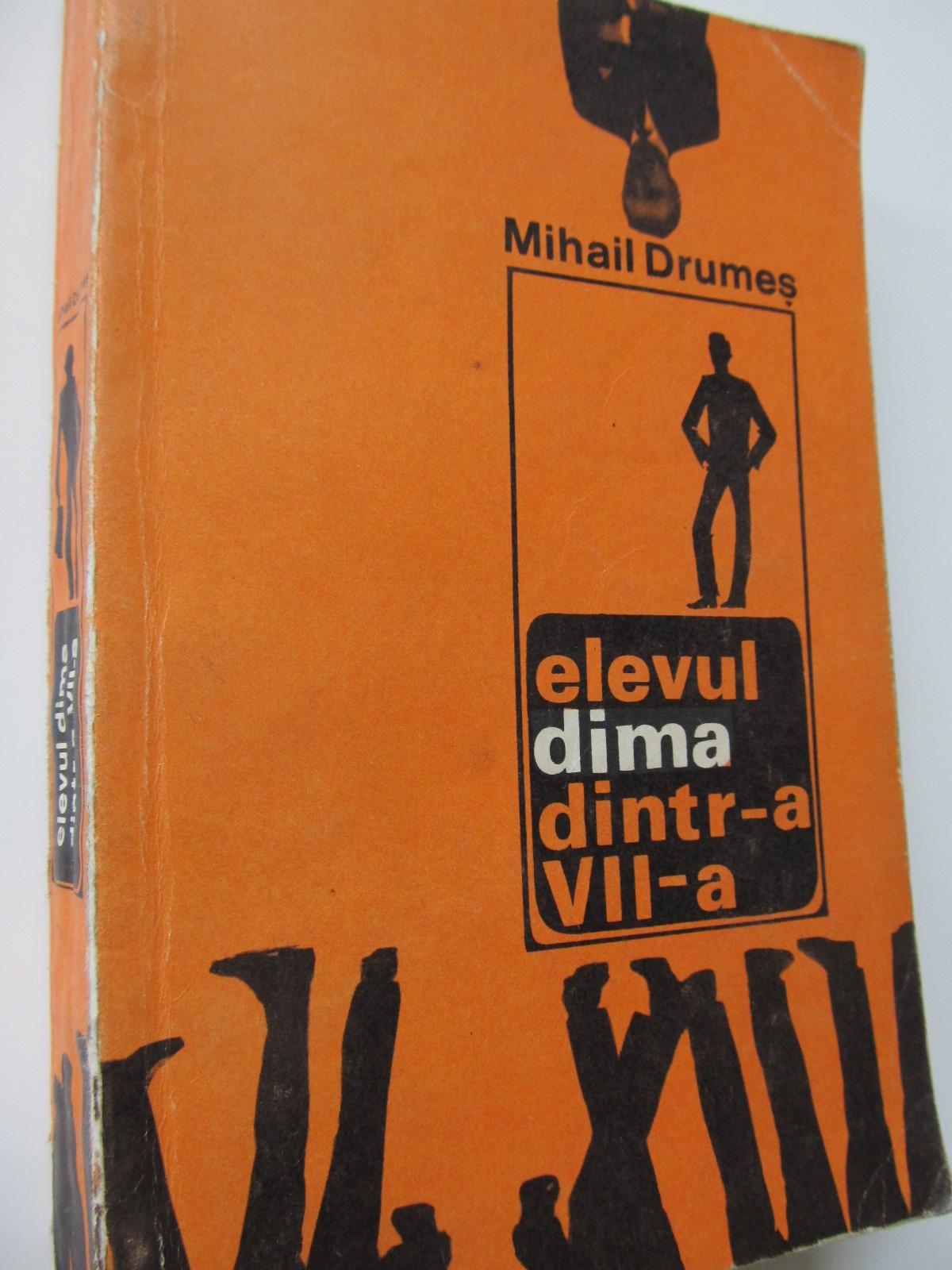 Elevul Dima dintr-a VII-a - Mihail Drumes   Detalii carte