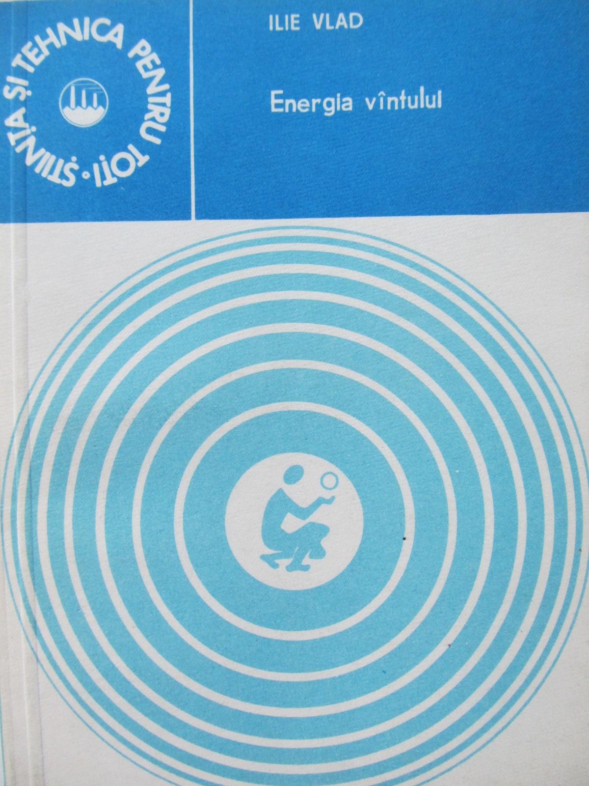 Energia vantului - Ilie Vlad | Detalii carte