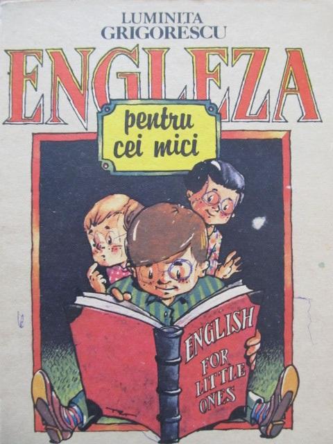 Engleza pentru cei mici - Luminita Grigorescu | Detalii carte