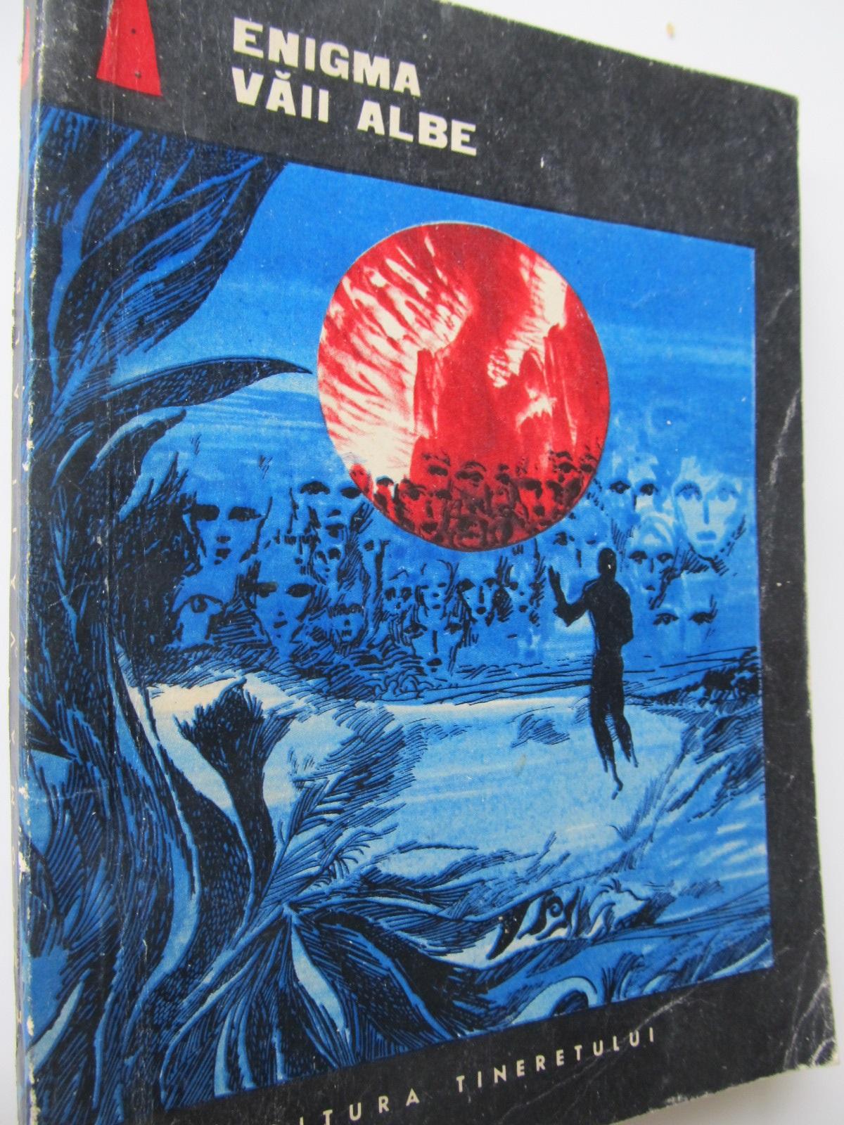 Enigma vaii albe - Povestiri SF bulgare - *** | Detalii carte