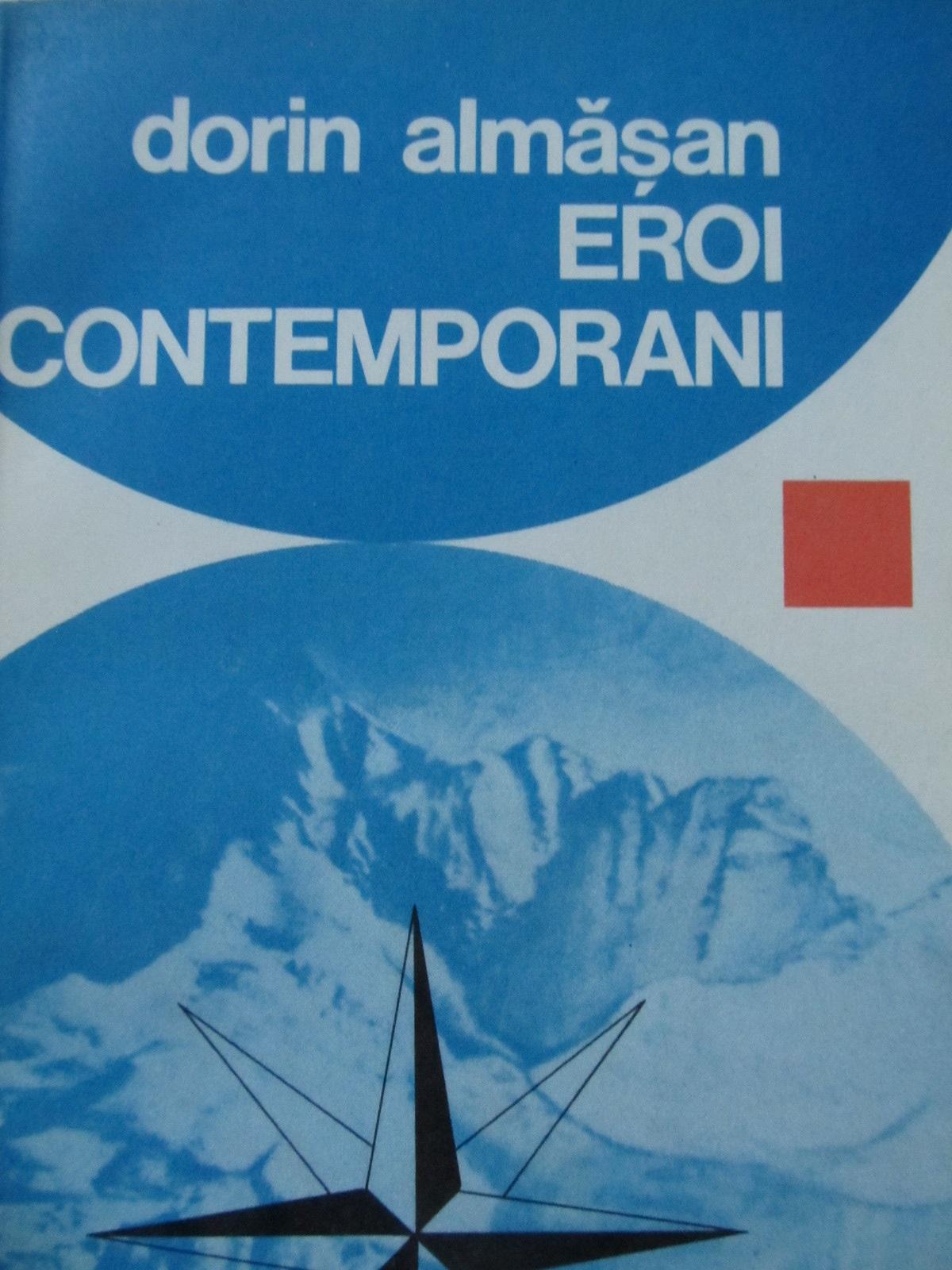 Eroi contemporani - Dorin Almasan | Detalii carte