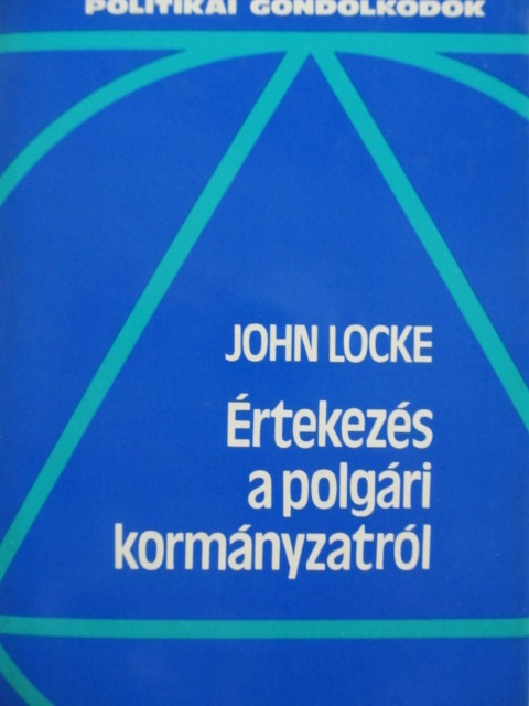 Ertekezes a polgari kormanyzatrol - John Locke | Detalii carte