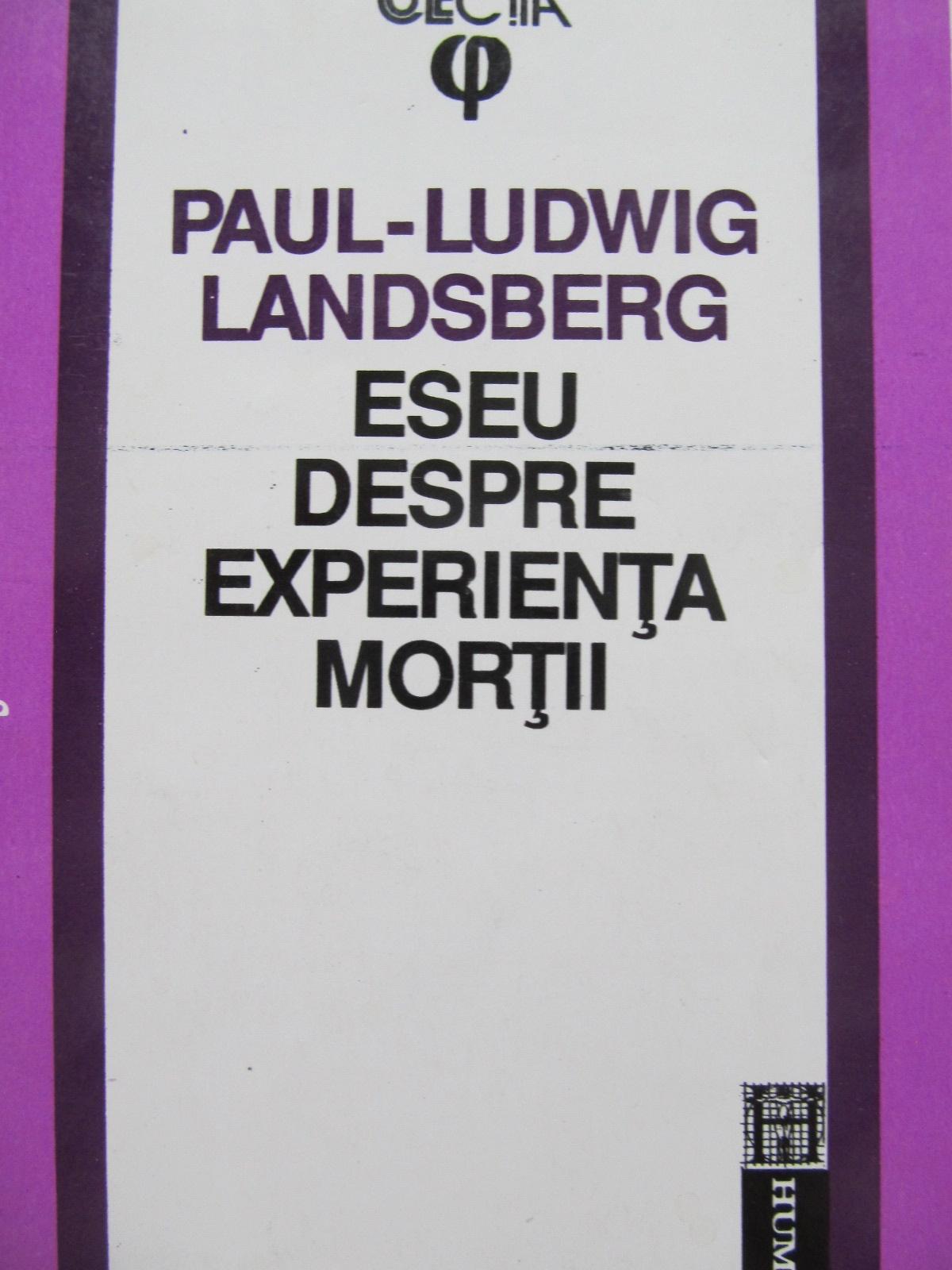 Eseu despre experienta mortii [1] - Paul Ludwig Landsberg | Detalii carte