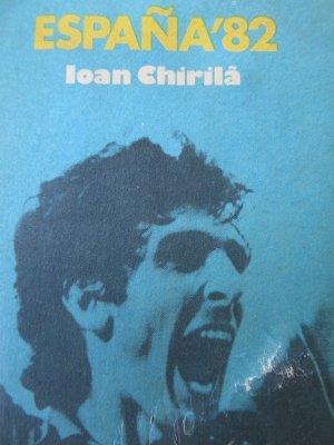 Espana 82 (Campionatul mondial de fotbal) [1] - Ioan Chirila | Detalii carte