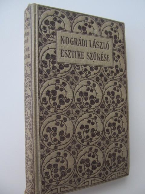 Esztike szokese - Nogradi Laszlo | Detalii carte