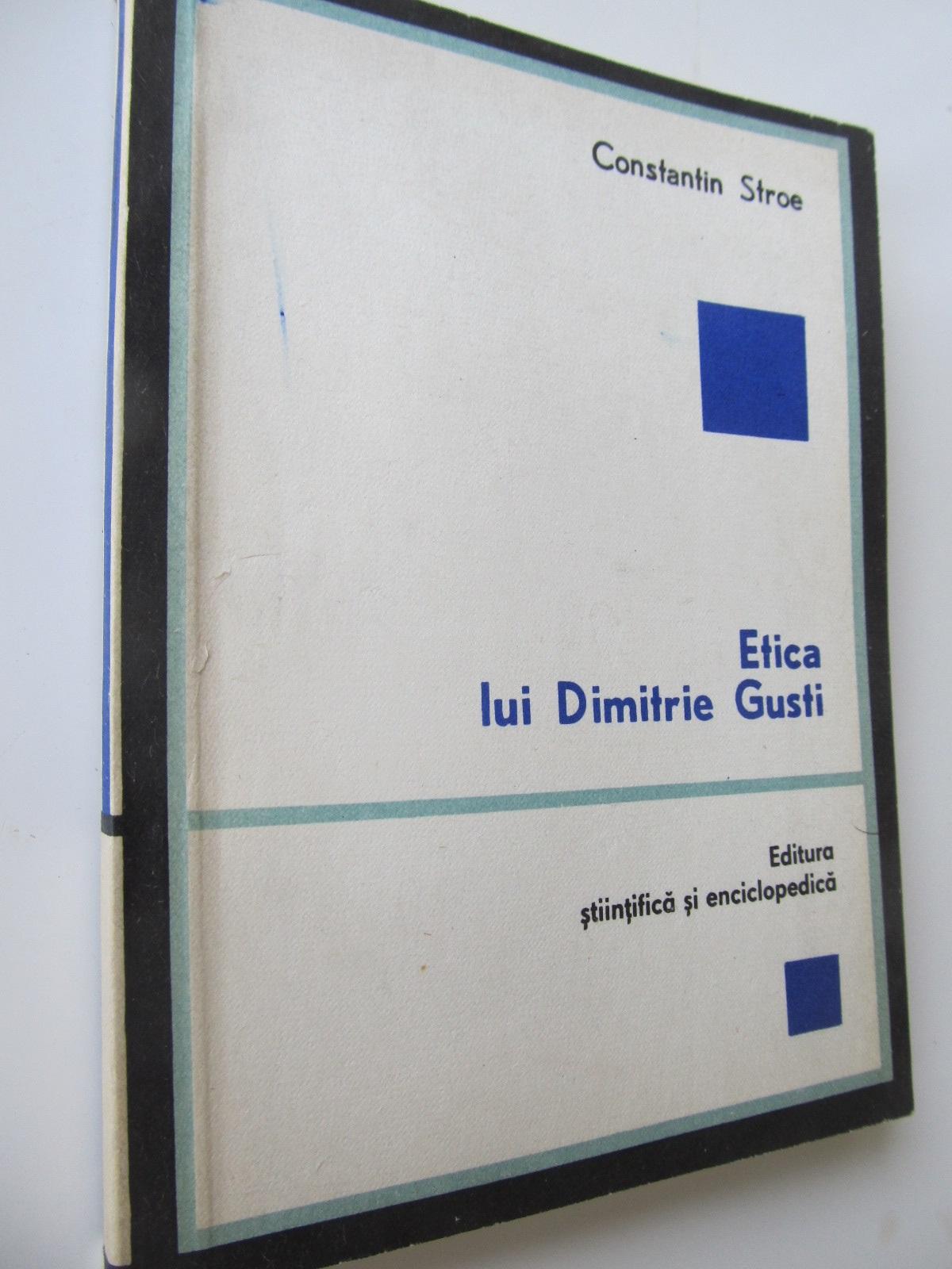 Etica lui Dimitrie Gusti - Constantin Stroe | Detalii carte