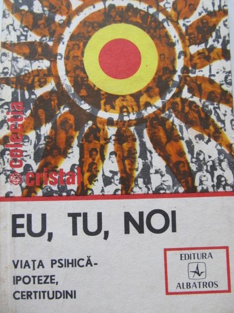 Eu tu noi viata psihica ipoteze certitudini - Septimiu Chelcea , Adina Chelcea | Detalii carte