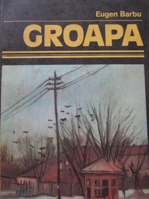 Groapa - Eugen Barbu | Detalii carte