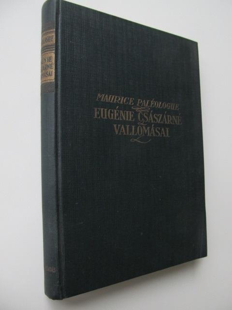 Eugenie csaszarne vallomasai - Maurice Paleologue | Detalii carte