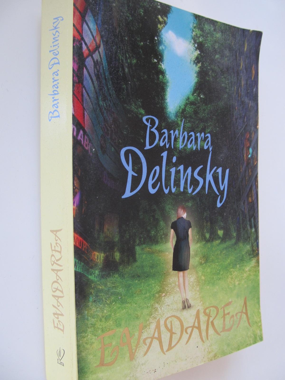 Evadarea - Barbara Delinsky | Detalii carte