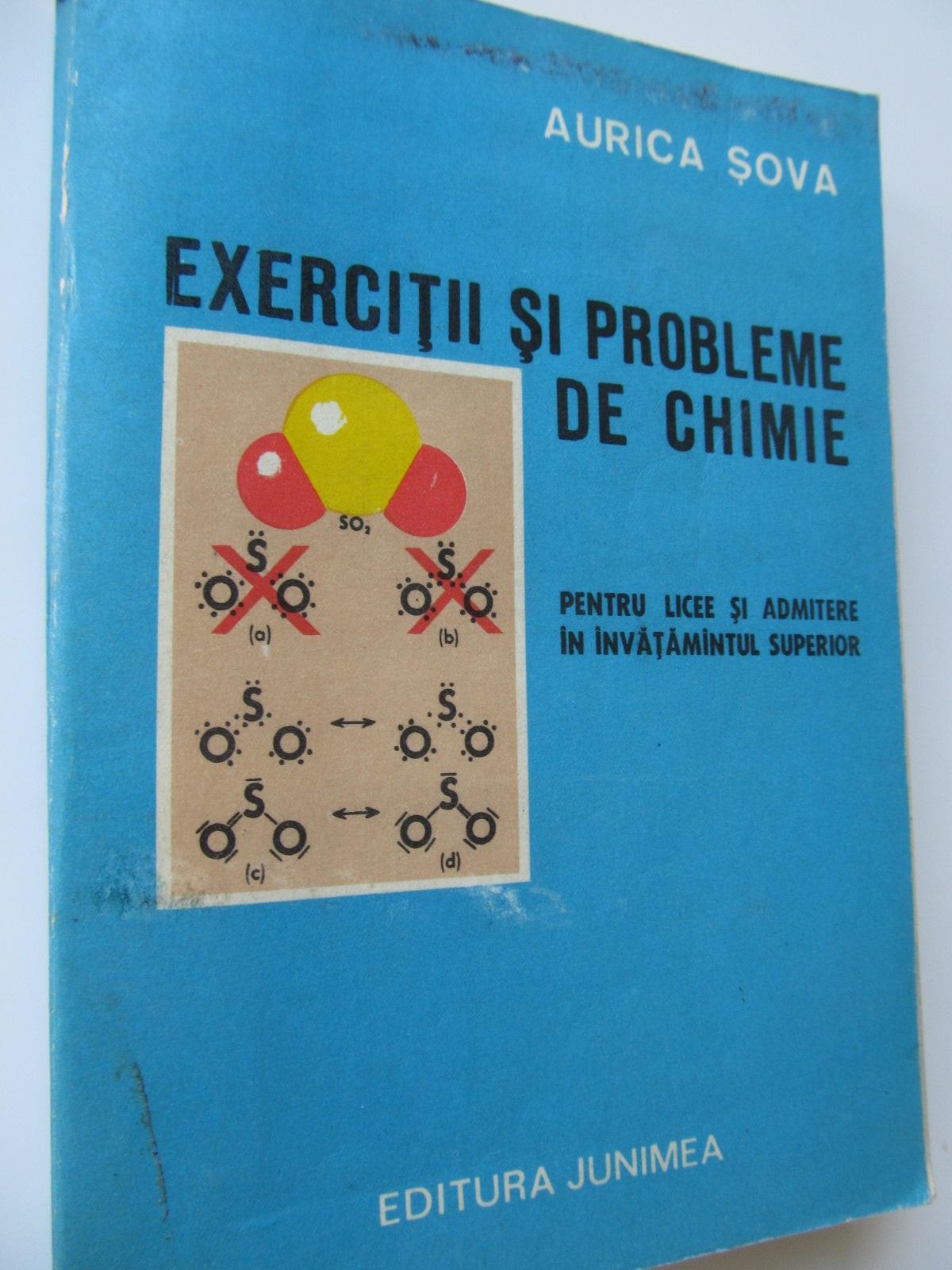 Exercitii si probleme de chimie pentru licee si admitere - Aurica Sova | Detalii carte