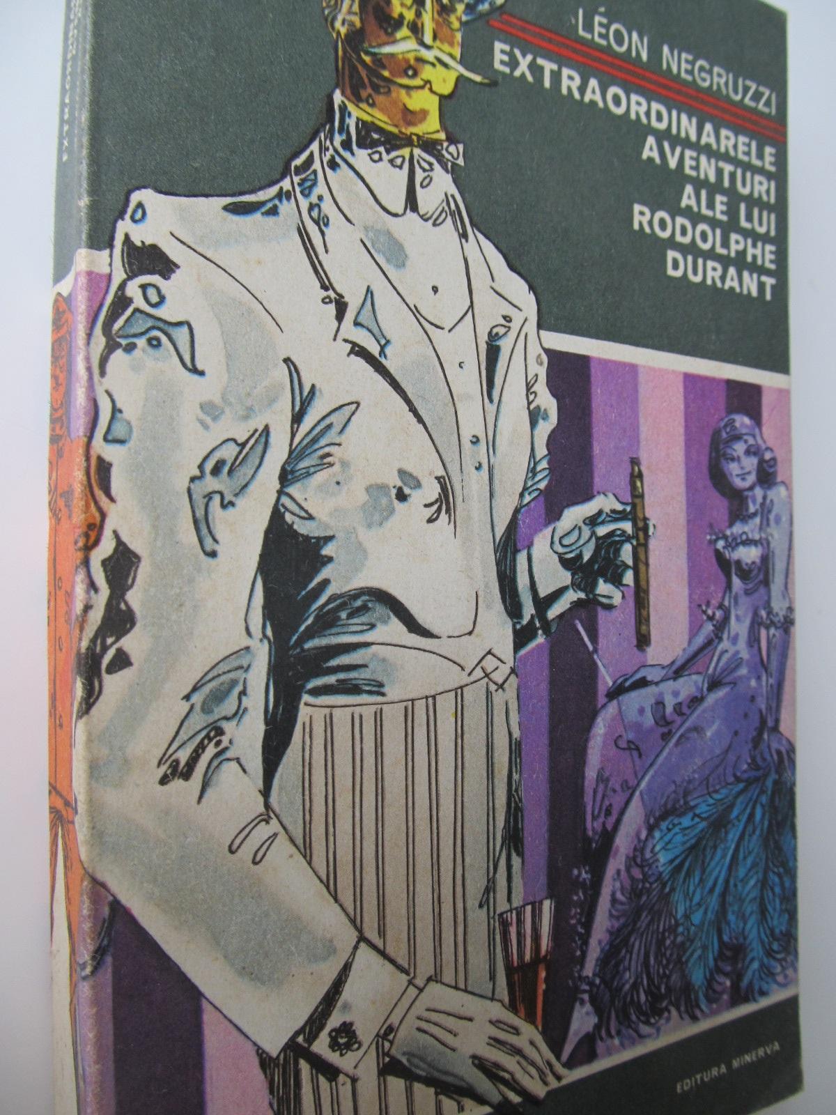 Extraordinarele aventuri ale lui Rodolphe Durant - Leon Negruzzi | Detalii carte