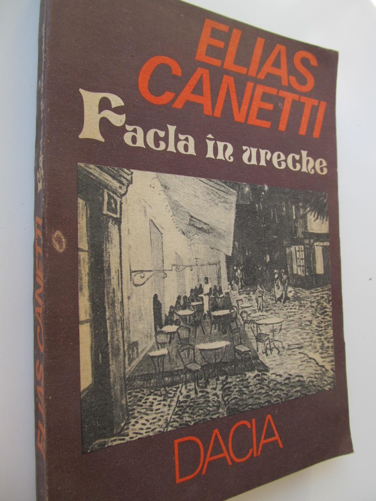 Facla in ureche - Elias Canetti | Detalii carte