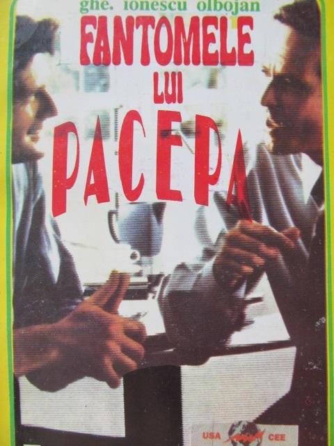 Fantomele lui Pacepa - Gh.Ionescu Olbojan | Detalii carte