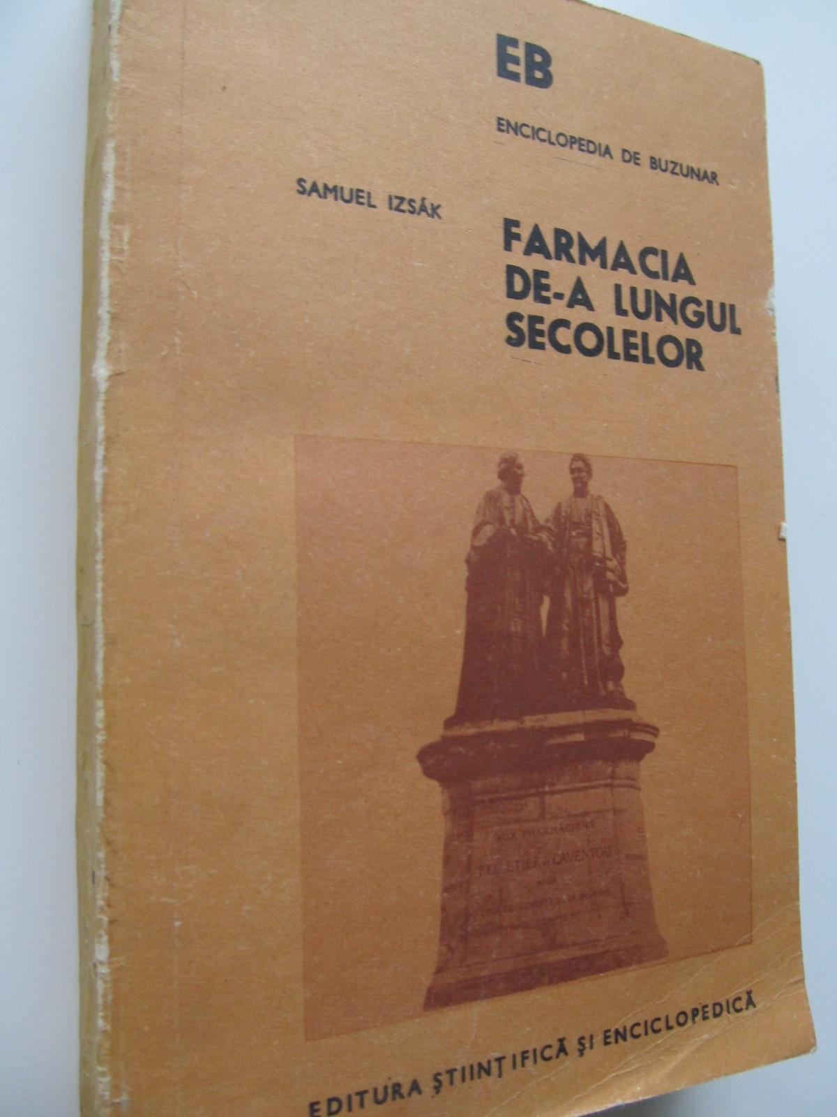 Farmacia de-a lungul secolelor - Samuel Izsak | Detalii carte