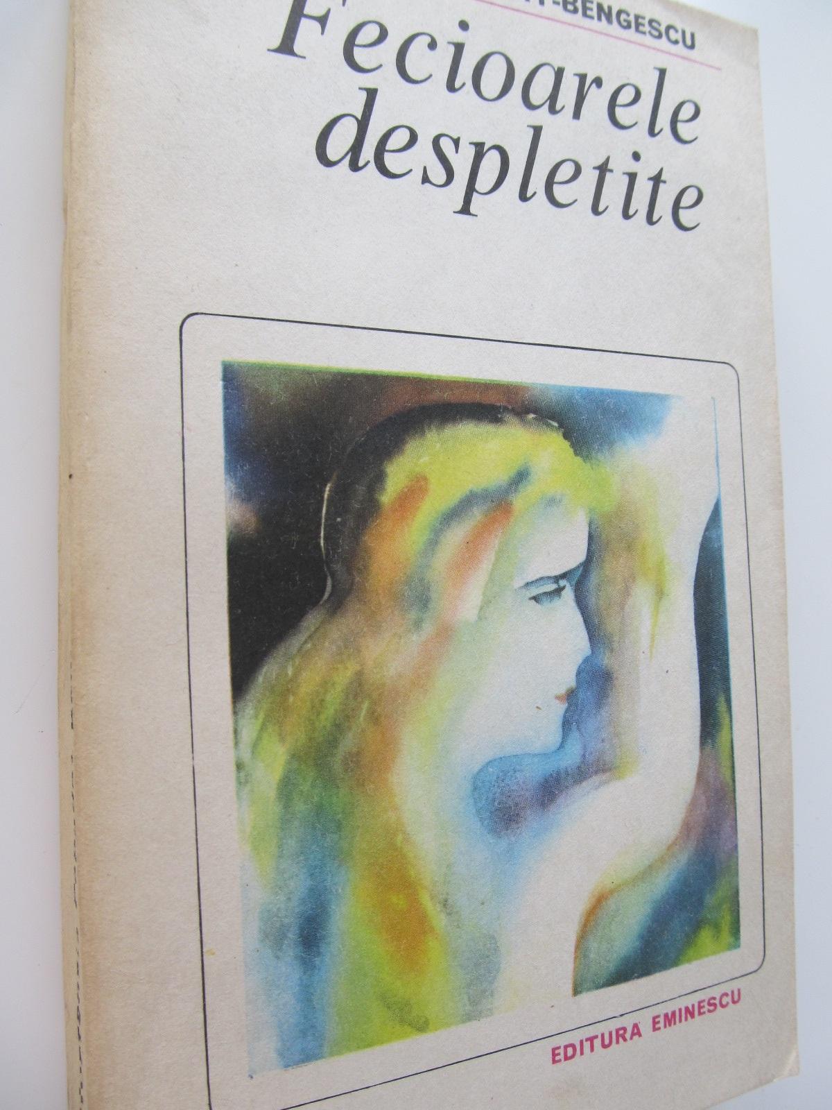Fecioarele despletite - Hortensia Papadat Bengescu | Detalii carte