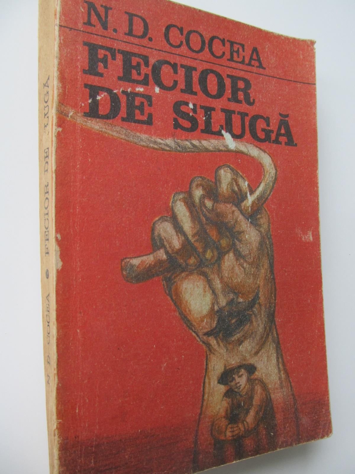 Fecior de sluga - N. D. Cocea | Detalii carte