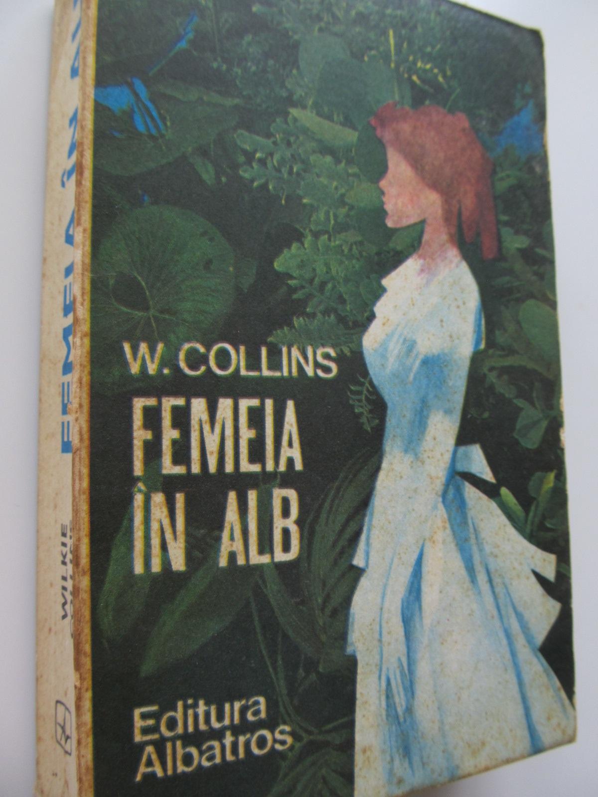 Femeia in alb - Wilkie Collins | Detalii carte