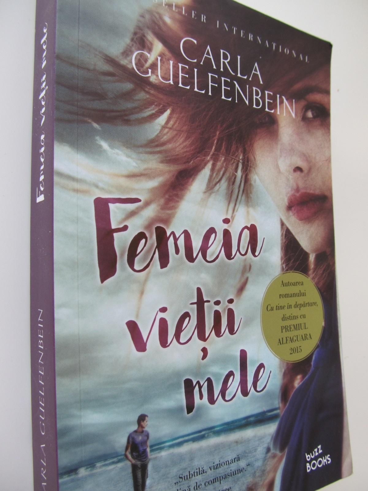 Femeia vietii mele - Carla Guelfenbein | Detalii carte