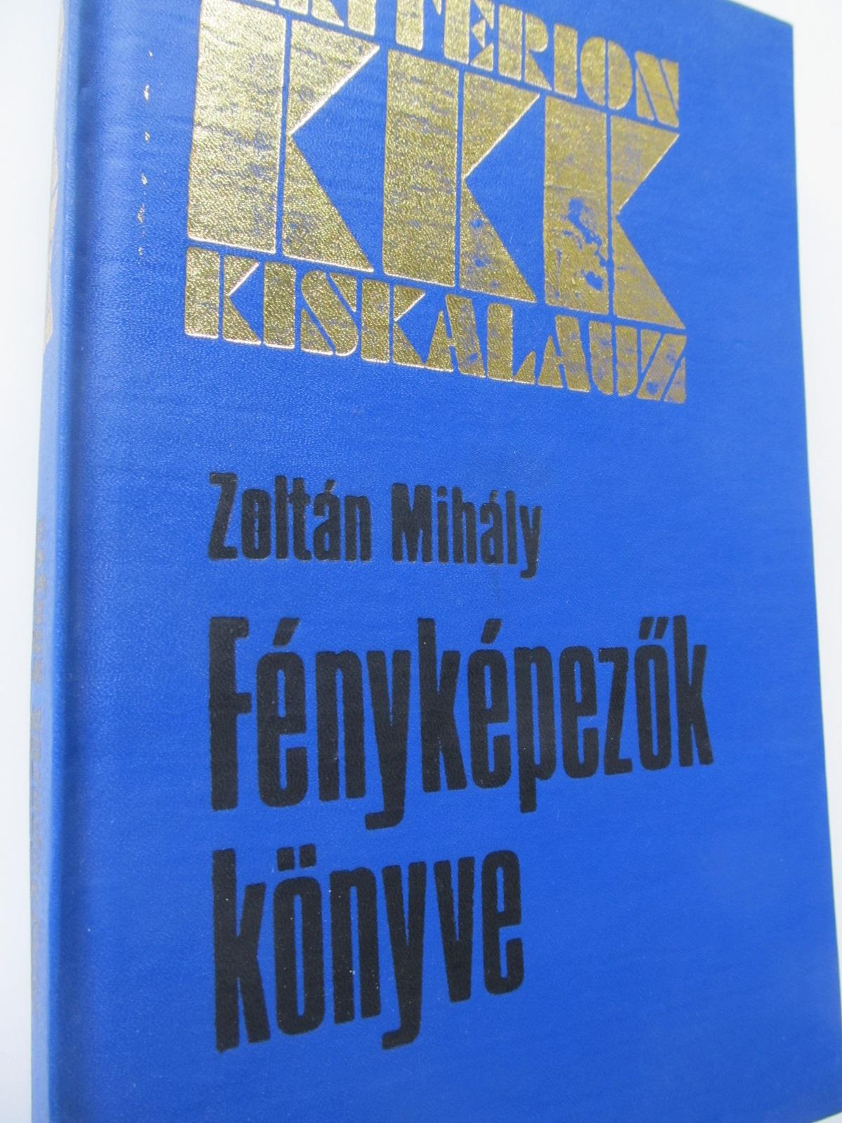 Fenykepezok konyve - Zoltan Mihaly | Detalii carte