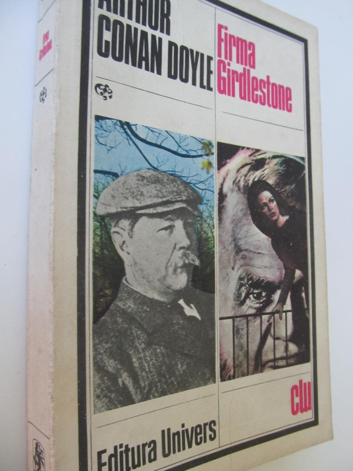 Firma Girdlestone - Arthur Conan Doyle | Detalii carte