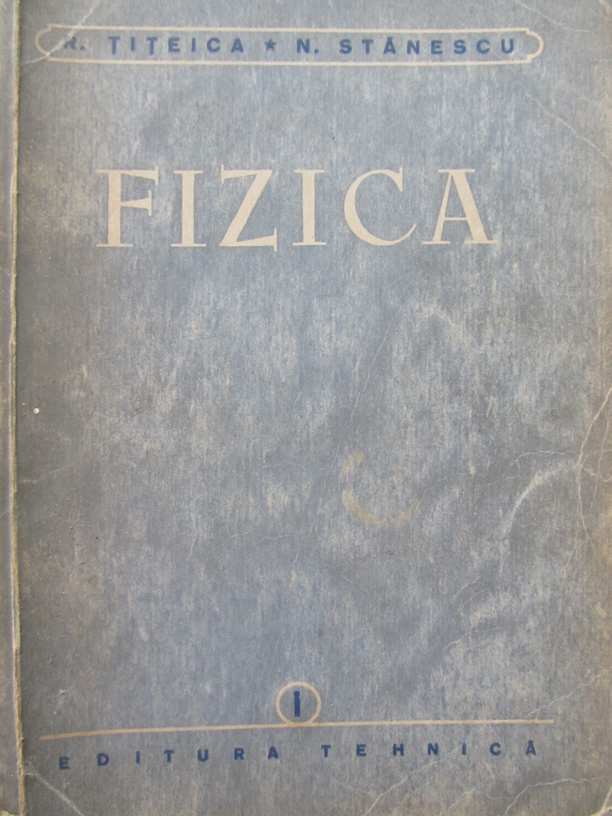 Fizica (vol. I) - R. Titeica , N. Stanescu | Detalii carte