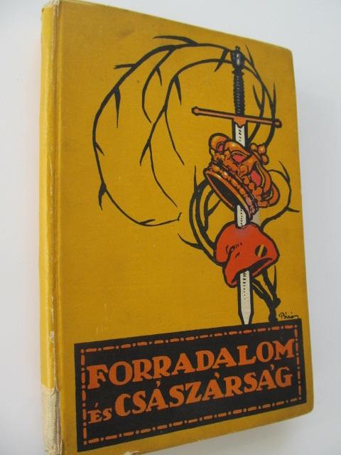 Forradalom es csaszarsag - A francia forradalom (vol. 1) - Farkas Pal | Detalii carte