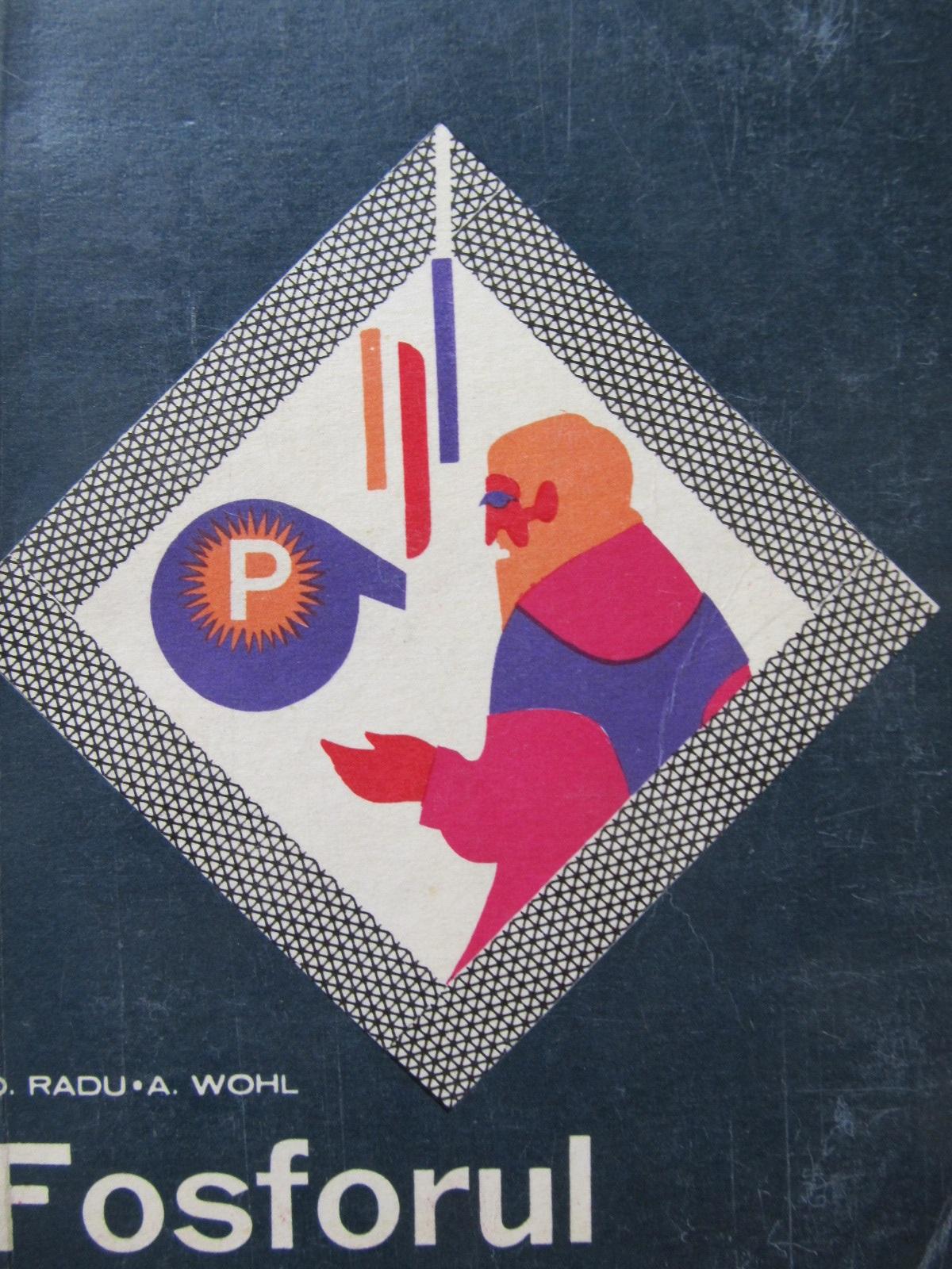 Fosforul - O. Radu , A. Wohl | Detalii carte