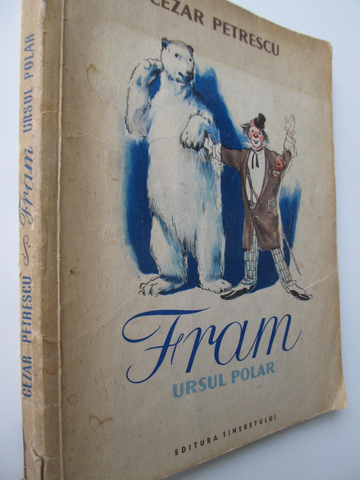 Fram ursul polar (ilustr. N. Popescu) , 1955 - Cezar Petrescu | Detalii carte