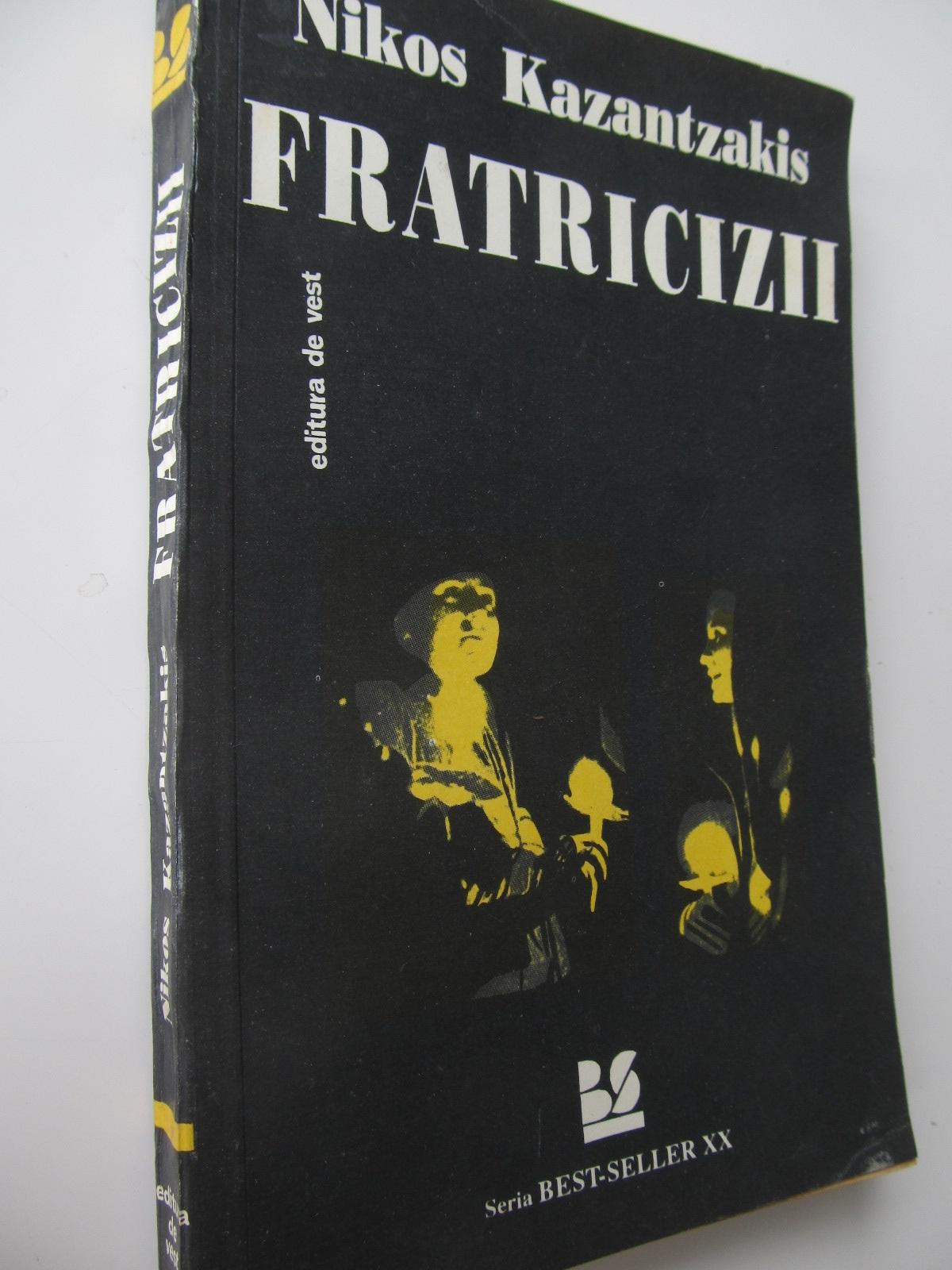 Fratricizii - Nokos Kazantzakis | Detalii carte