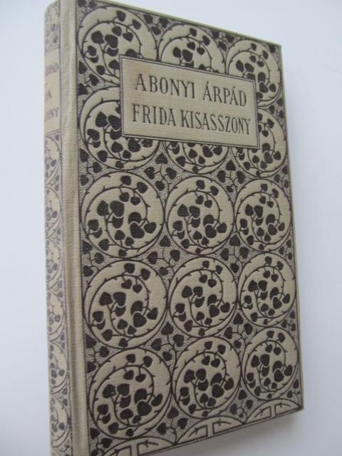Frida kisasszony - Abonyi Arpad | Detalii carte