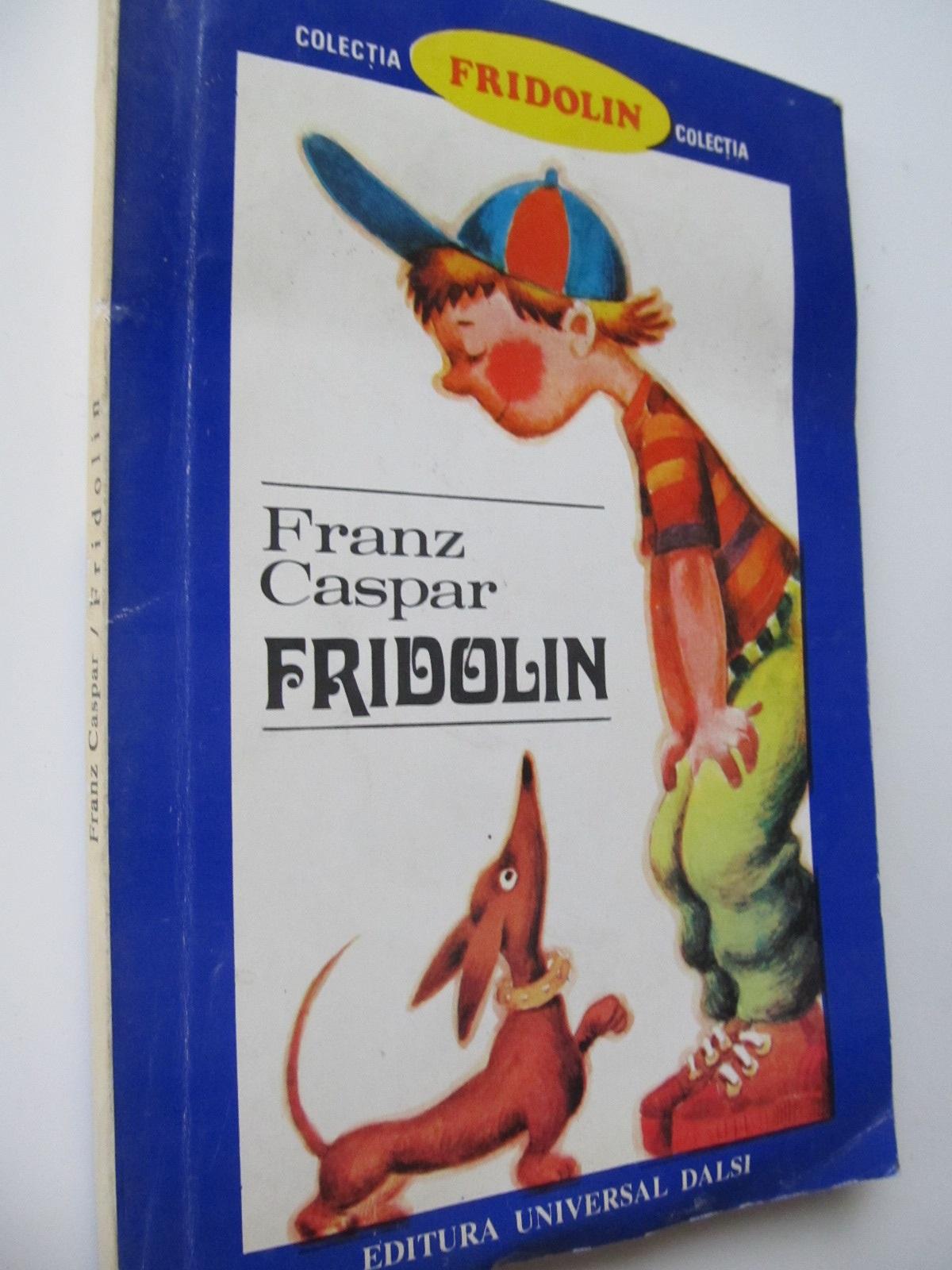 Fridolin - Franz Caspar | Detalii carte