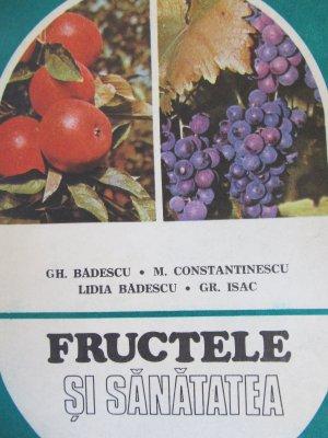 Fructele si sanatatea (cultura si inmultirea pomilor) [1] - Gh. Badescu , M. Constantinescu , ... | Detalii carte