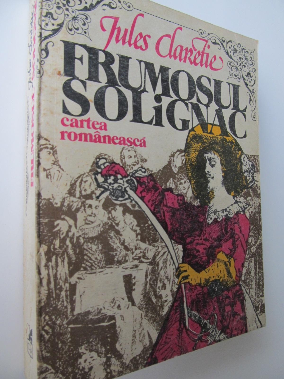 Frumosul Solignac - Jules Claretie | Detalii carte
