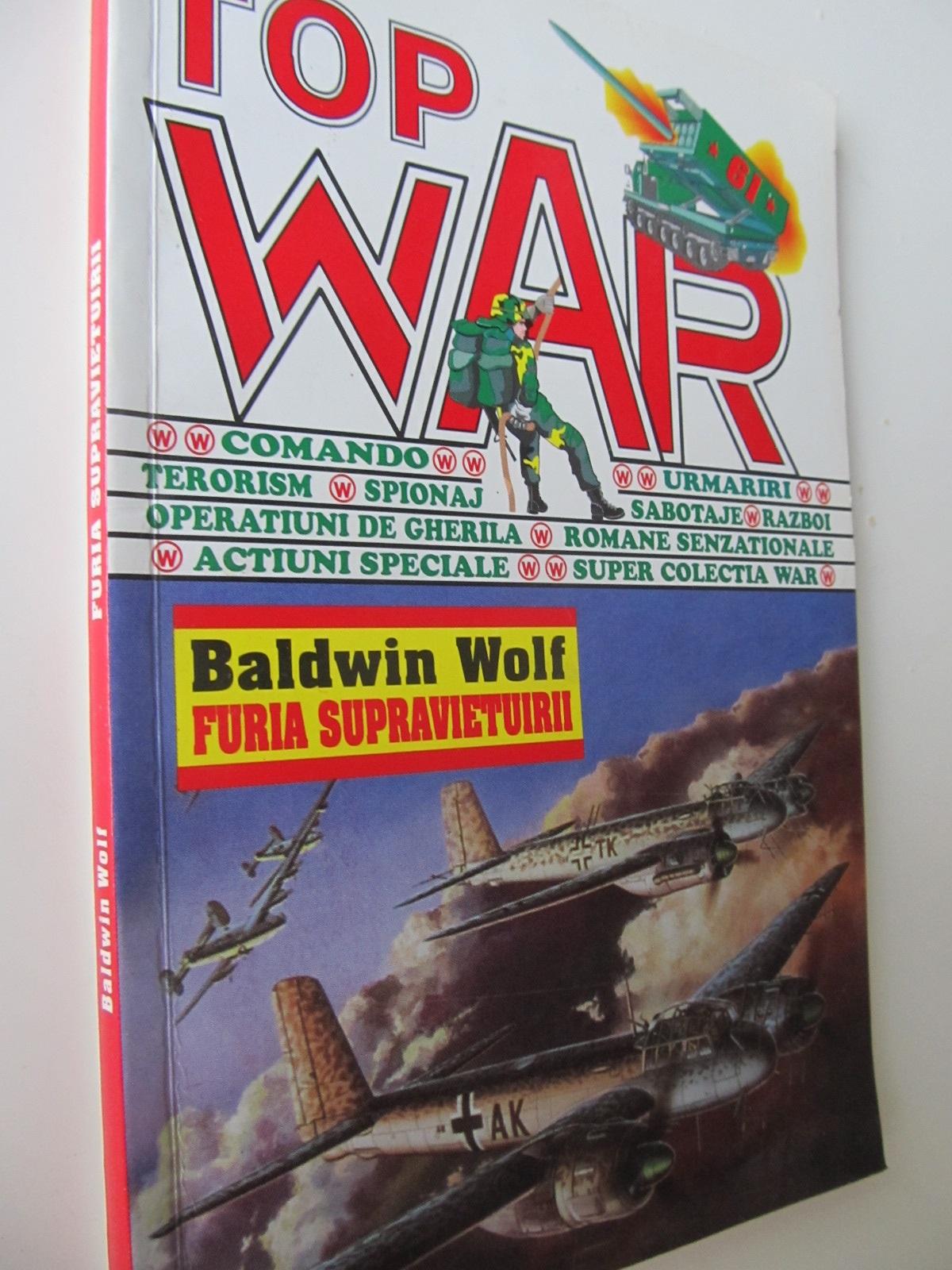 Furia supravietuirii - Baldwin Wolf | Detalii carte