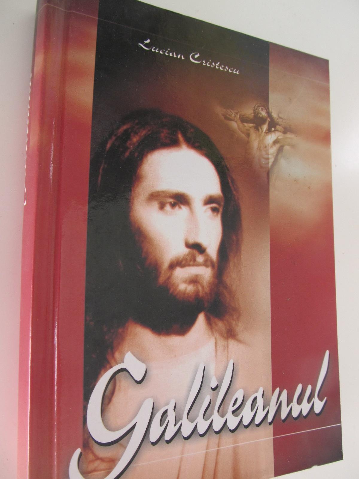 Galileanul - Lucian Cristescu | Detalii carte