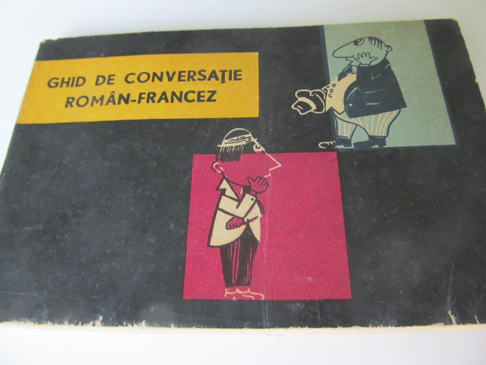 Ghid de conversatie Roman Francez - Sorina Bercescu | Detalii carte
