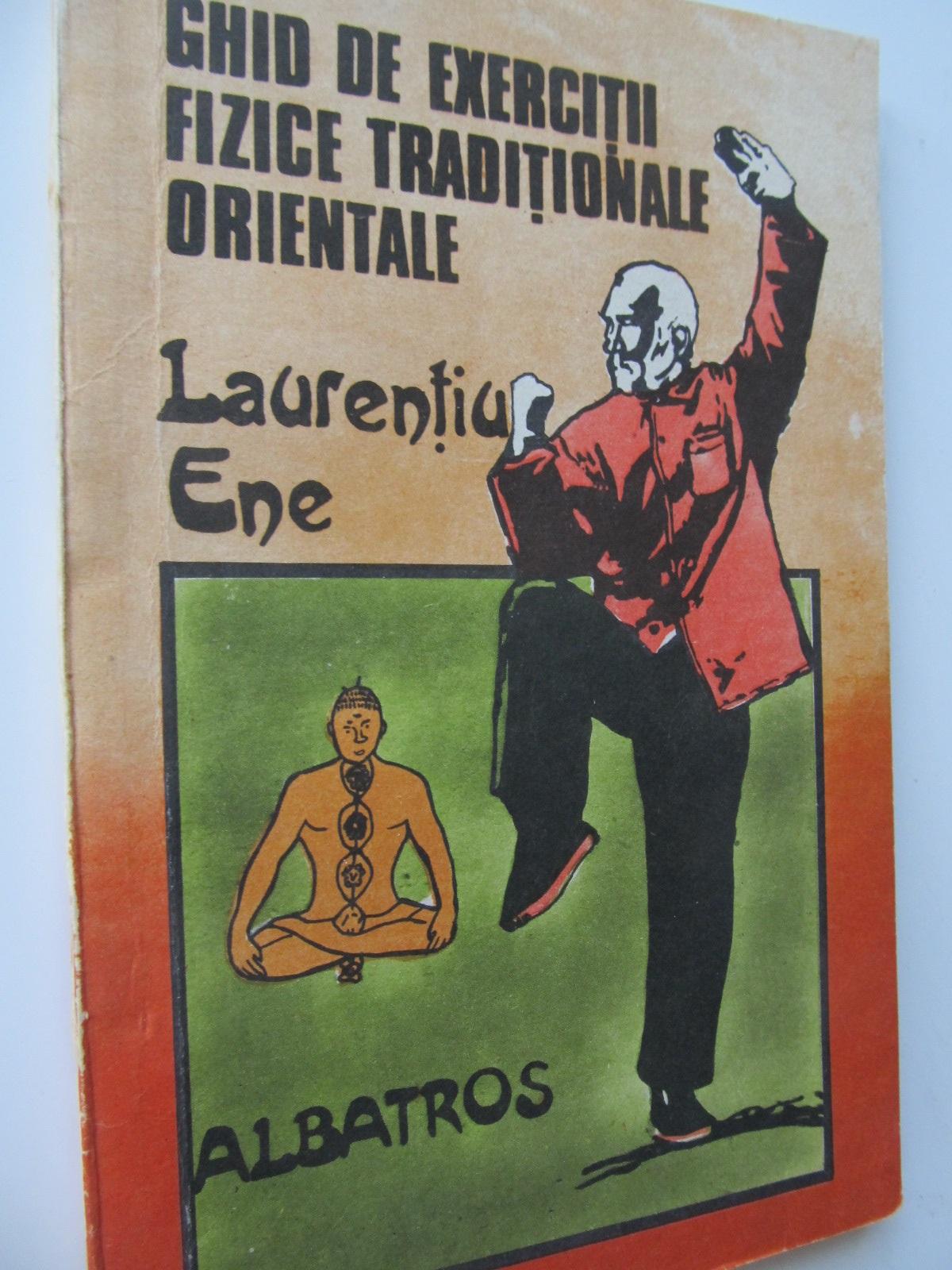 Ghid de exercitii fizice traditionale orientale - Laurentiu Ene | Detalii carte