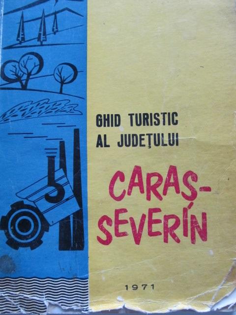 Ghid turistic al judetului Caras Severin - Marius Bizeria | Detalii carte